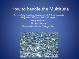 How to handle the Multitude