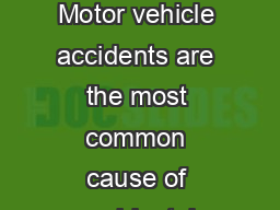 Drive Defensively Not Aggressively Motor vehicle accidents are the most common cause of accidental deaths in the United States