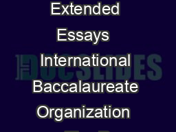 More Excellent Extended Essays  International Baccalaureate Organization  The R PowerPoint PPT Presentation