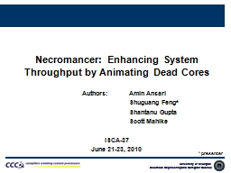 Necromancer: Enhancing System Throughput by Animating Dead