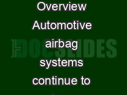 Analog MCUs Sensors Airbag Systems Automotive safety systems Overview Automotive airbag systems continue to enhance passenger safety through the incorporation of increasingly sophisticated features