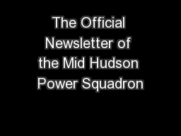 The Official Newsletter of the Mid Hudson Power Squadron