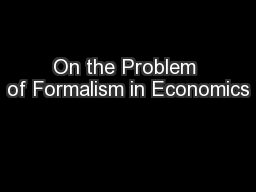 On the Problem of Formalism in Economics