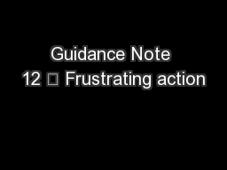 Guidance Note 12 – Frustrating action