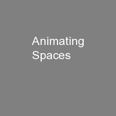 Animating Spaces