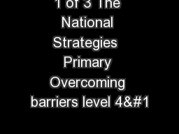 1 of 3 The National Strategies  Primary Overcoming barriers level 4&#1