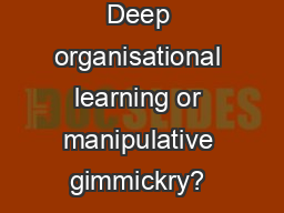 Deep organisational learning or manipulative gimmickry? – Introdu PowerPoint PPT Presentation