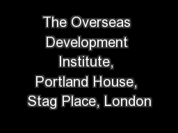 The Overseas Development Institute, Portland House, Stag Place, London