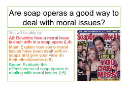 Are soap operas a good way to deal with moral issues?