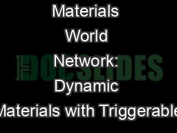 Materials World Network: Dynamic Materials with Triggerable PowerPoint PPT Presentation