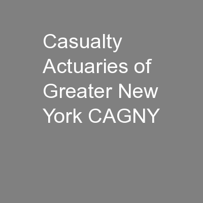 Casualty Actuaries of  Greater New York CAGNY PowerPoint PPT Presentation