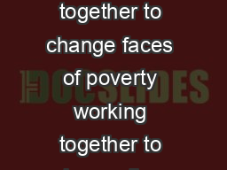 Working together to change faces of poverty working together to change lives PDF document - DocSlides