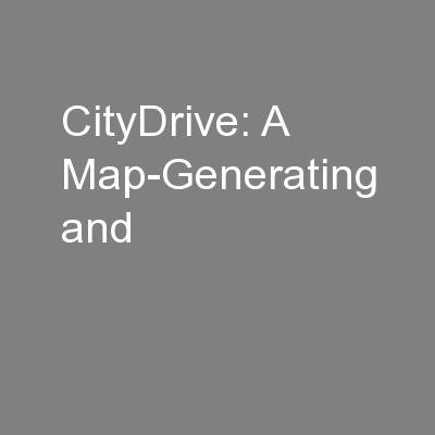 CityDrive: A Map-Generating and