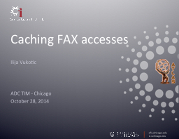 Caching FAX accesses