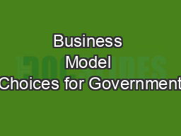 Business Model Choices for Government PowerPoint PPT Presentation
