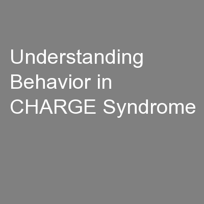 Understanding Behavior in CHARGE Syndrome
