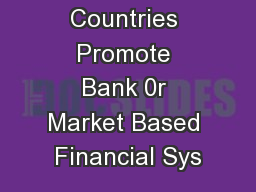 Should Countries Promote Bank 0r Market Based Financial Sys