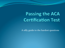 Passing the ACA Certification Test