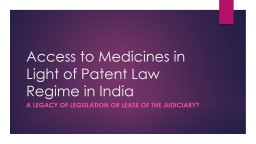 Access to Medicines in Light of Patent Law Regime in India