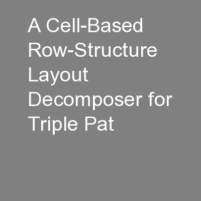 A Cell-Based Row-Structure Layout Decomposer for Triple Pat