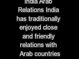 India Arab Relations India has traditionally enjoyed close and friendly relations with Arab countries