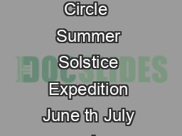 The Arctic Circle  Application Guidelines Upcoming Expeditions The Arctic Circle  Summer Solstice Expedition June th July nd  International Territory of Svalbard The Arctic Circle  Autumn Art  Scienc