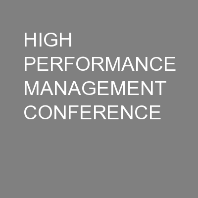 HIGH PERFORMANCE MANAGEMENT CONFERENCE
