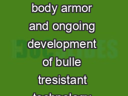 The NEW Body Armor Standard from NIJ The FOP Perspective The advent of body armor and ongoing development of bulle tresistant technology has saved the lives of thousands of law enforcement officers