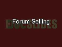 Forum Selling PowerPoint PPT Presentation