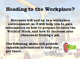 Heading to the Workplace? PowerPoint PPT Presentation