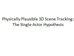 Physically Plausible 3D Scene Tracking: