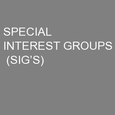 SPECIAL INTEREST GROUPS  (SIG'S)