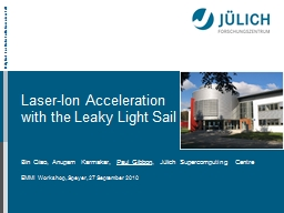 Laser-Ion Acceleration with the Leaky Light Sail PowerPoint PPT Presentation