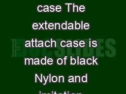 Item number   Attach laptop case Product description   Attach laptop case The extendable attach case is made of black Nylon and imitation leather with two combination locks
