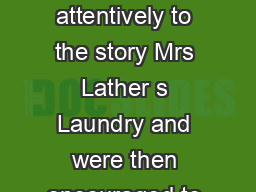 What the children did The children listened attentively to the story Mrs Lather s Laundry and were then encouraged to turn to it in their pl ay and learning PowerPoint PPT Presentation