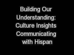 Building Our Understanding: Culture Insights Communicating with Hispan