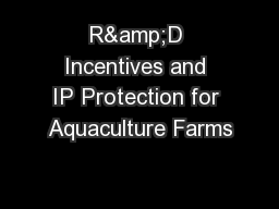R&D Incentives and IP Protection for Aquaculture Farms