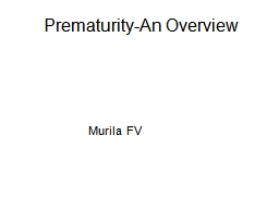 Prematurity-An Overview PowerPoint PPT Presentation