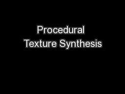 Procedural Texture Synthesis