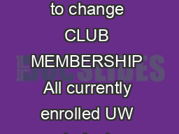 CLUB DUES Quarterly   subject to change  Academic Year  subject to change CLUB MEMBERSHIP All currently enrolled UW students Seattle campus and facultystaff IMA members may join the club