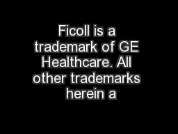 Ficoll is a trademark of GE Healthcare. All other trademarks  herein a