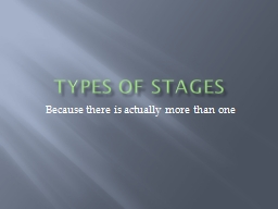 Types of Stages