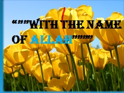 """""""""""""""WITH THE NAME     OF"""