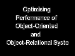 Optimising Performance of Object-Oriented and  Object-Relational Syste