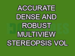 ACCURATE DENSE AND ROBUST MULTIVIEW STEREOPSIS VOL