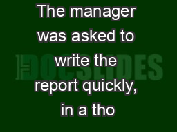 The manager was asked to write the report quickly, in a tho