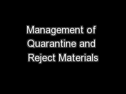 Management of Quarantine and Reject Materials PowerPoint PPT Presentation