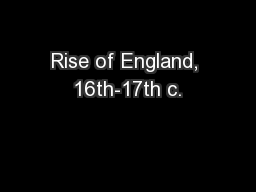 Rise of England, 16th-17th c.