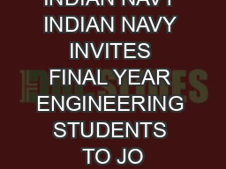 THE INDIAN NAVY INDIAN NAVY INVITES FINAL YEAR ENGINEERING STUDENTS TO JO PDF document - DocSlides