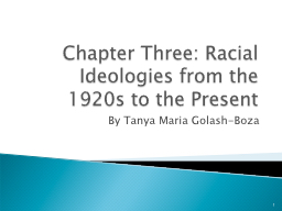 Chapter Three: Racial Ideologies from the 1920s to the Pres